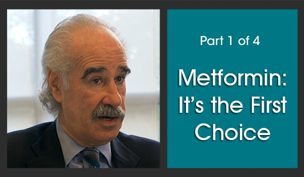 Image of subject matter expert Dr. David Nathan on the left. On the right hand-side is the text 'Part 1 of 4' in smaller font above the title, 'Metformin: It's the First Choice.' This text is in white over a dark turquoise background.