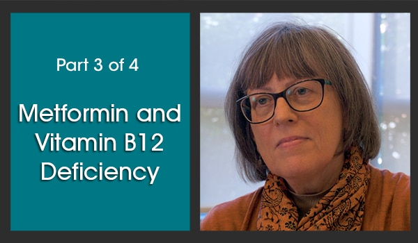 On the left half of the image is a dark turquoise background with white text over it that says, 'Part 3 of 4,' in a smaller font, above the title, 'Metformin and Vitamin B12 Deficiency.' To the right of this is an image of the subject matter expert, Dr. Jill Crandall.