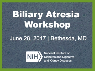 Image leader for the Biliary Atresia Workship June 28, 2017 in Bethesda, MD