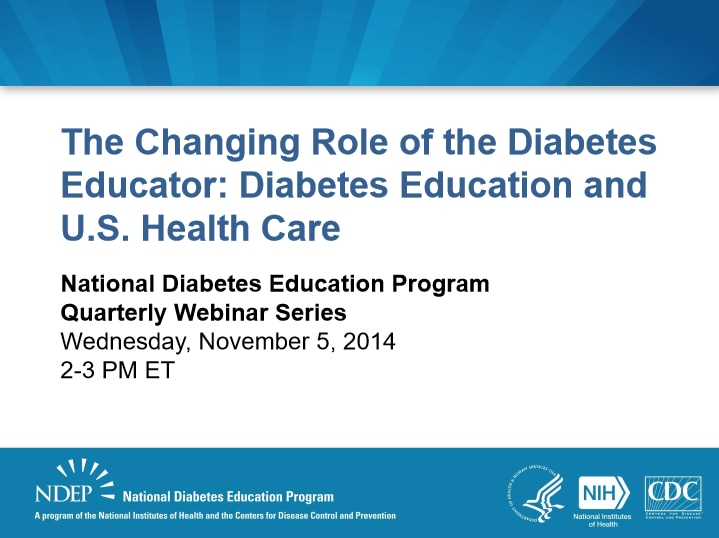 title slide for The Changing Role of the Diabetes Educator: Diabetes Education & U.S. Health Care presentation