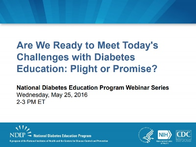 Thumbnail image: Are We Ready to Meet Today's Challenges with Diabetes Education: Plight or Promise?