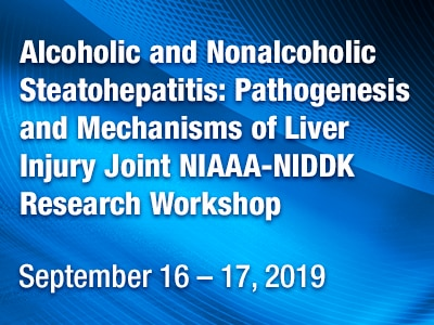 Web rotator for the Alcoholic and Nonalcoholic Steatohepatitis: Pathogenesis and Mechanisms of Liver Injury Joint NIAAA-NIDDK Research Workshop