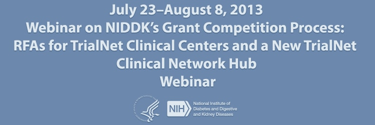 Banner for the 2013 Webinar on NIDDK's Grant Competition Process.