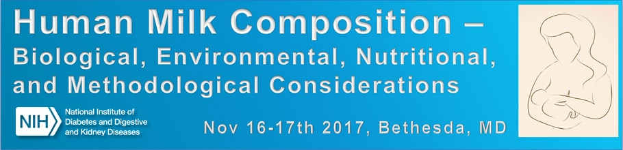 Banner for the 2017 Workshop on Human Milk Composition – Biological, Environmental, Nutritional, and Methodological Considerations