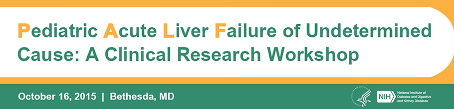Banner for the 2015 Workshop on Pediatric Acute Liver Failure