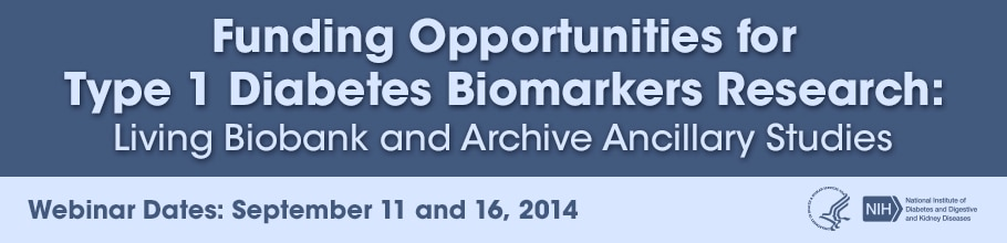 Banner for the 2014 Funding Opportunities for Type 1 Diabetes Biomarkers Research Webinar.
