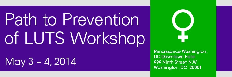 Banner for 2014 Workshop on Path to Prevention of LUTS